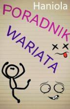 Poradnik wariata ✔ by Haniola