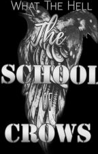 The School of Crows (On Going) by Uhhmoooohh