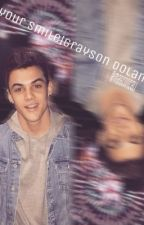 Your Smile|Grayson Dolan by magc0ncali
