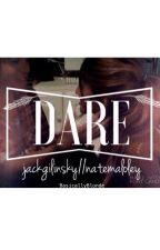 Dare. (Jack Gilinsky/Nate Maloley) by BasicallyBlonde