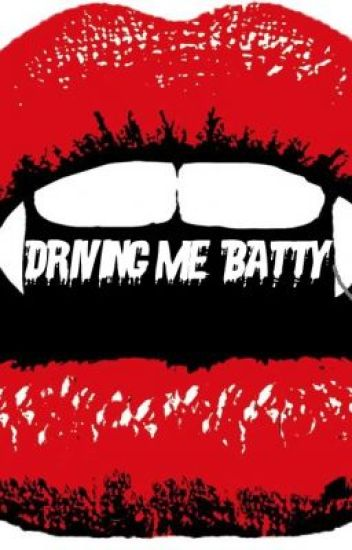 Driving Me Batty