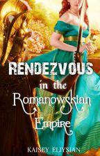 Rendezvous in the Romanowskian Empire by KaiseyEliysian