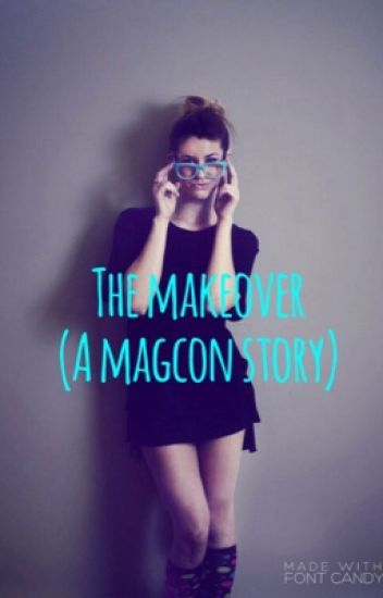 The makeover (a magcon story)on hold