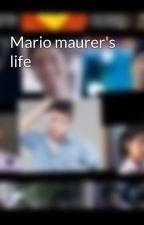 Mario maurer's life by julliettefranceskyle