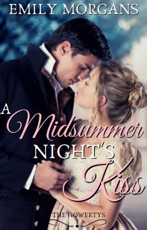 A Midsummer Night's Kiss by EmilyMorgans