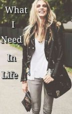 What I Need In Life by lenafanfiction