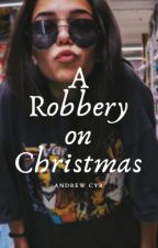 A Robbery On Christmas (short story) by AndrewCyr