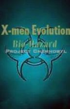 X-men Evolution: Bio-Hazard: Book 2: Project Chernobyl by StormFireGirl