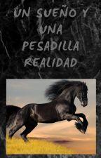 Un sueño y una pesadilla realidad by SofiaCampora9