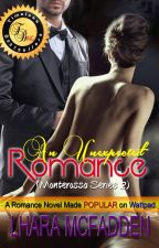 Monterossa Series 2: An Unexpected Romance by Lhara McFadden (Published!) by iamsharonrose