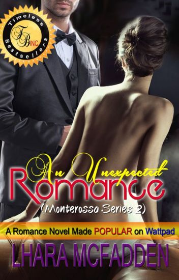 Monterossa Series 2: An Unexpected Romance by Lhara McFadden (Published!)