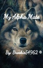 My Alpha Mate by Brookie54962