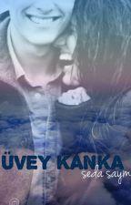 Üvey Kanka ♕ by sedasaym1