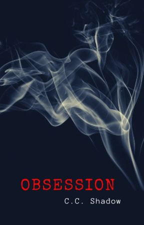 Obsession by CC_shadow