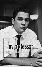My Professor [am] by guccimahone
