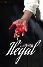 Carrera Ilegal by CrazyyWriterr