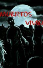 MUERTOS VIVIENTES.(Corregido) by JonaTorres