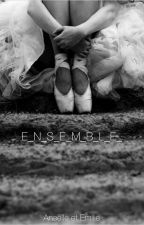 E_N_S_E_M_B_L_E_ by Dream_Emilie