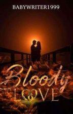 Bloody Love/ Dark Montero series # by BabyWriter1999