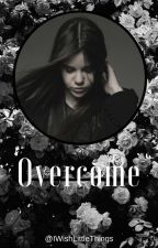 ➳ Overcome ➳ |L.T| by IWishLittleThings
