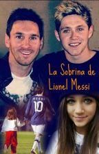 La Sobrina De Lionel Messi (Niall & Tu) by NirvanaStillAlive