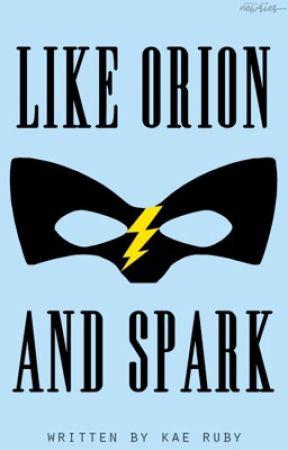 Like Orion & Spark by ganbaruby