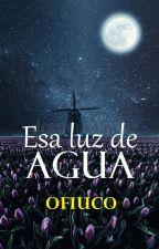 Esa Luz de agua by OfiucoNefel