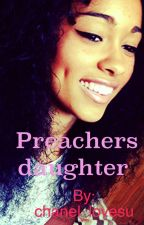 Preachers daughter by chanel_lovesu