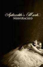 Aphrodite's Mark by NerveRacked