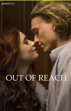 out of reach//TMI by annid1313