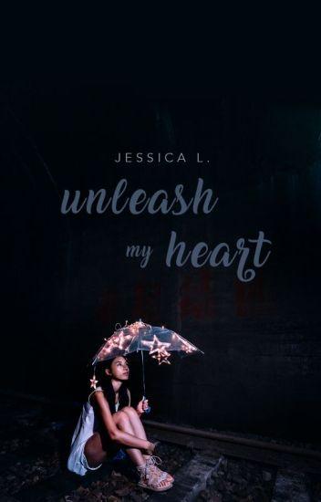 Unleash My Heart (A Sonnet Collection)