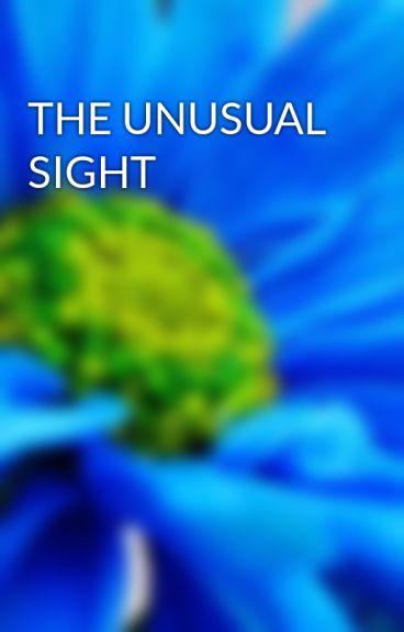 THE UNUSUAL SIGHT by hridzsamtani