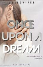 Once Upon A Dream (KS #2) by mearchives