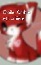 Etoile, Ombre et Lumière by AmlieGauglhofer