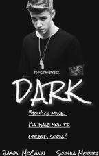 Dark || Jason McCann Romance || by twistbieber
