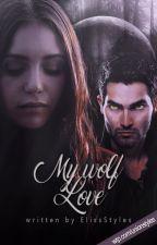 My Wolf Love (Derek Hale FF) by ElissStyles