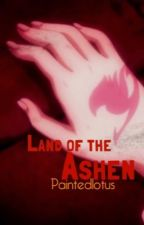 Land of the Ashen: A Dark Fairy Tail by Paintedlotus