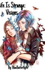 Life Is Strange: Visions by BlueButterflyAP