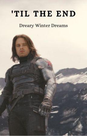 Till The End - Bucky Barnes Fanfic by DrearyWinterDreams