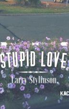 Stupid Love (l.s) by ITSAYSAC