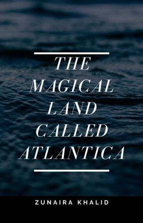 The Magical land called Atlantica by AmazingZunaira_24