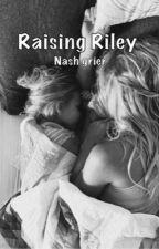 Raising Riley (Sequel!) by iammommawilk