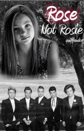 Rose, Not Rosie (A One Direction Fan Fiction) by quiffendor