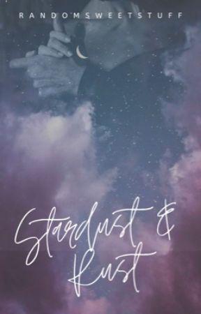 Stardust & Rust  by randomsweetstuff