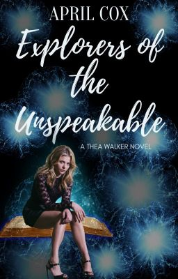 Explorers of the Unspeakable: A Thea Walker Novel