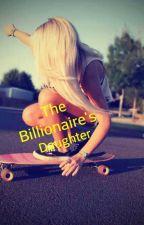 Billionaire's Daughter by queentyler24