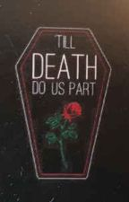'Till Death Do Us Part by Teshawnna