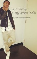 Never Give Up (Diggy Simmons Fanfic) by shestheonlyonefanfic