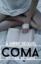 Coma// MBBF Sequel by slayylarry