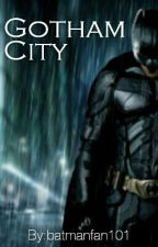 Gotham City by batmanfan101